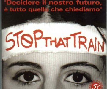 STOP THAT TRAIN (Valsusa – 2003)